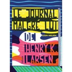 le-journal-malgre-lui-de-henry-k-larsen-de-nielsen-susin.jpg